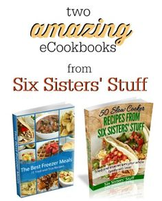 Over 100 of the best recipes from SixSistersStuff.com!