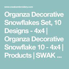 Organza Decorative Snowflakes Set, 10 Designs - 4x4 | Organza Decorative Snowflake 10 - 4x4 | Products | SWAK Embroidery