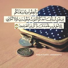 """DesertRose///Quran 63:10 – The Hypocrites,,, And spend [in the way of Allah] from what We have provided you before death approaches one of you and he says, """"My Lord, if only You would delay me for a brief term so I would give charity and be among the righteous."""""""
