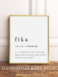 fika is a Swedish word as a reminder to slow down and appreciate the good things in life Simple Living inspirational printable art #affiliate #swedishdesign #quotes #definition #printables #scandinaviandesign