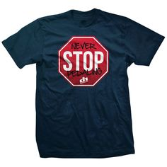 It doesn't matter what you are riding. Everyone with a bike needs a NEVER STOP PEDALING shirt. Graffiti on stop sign design -  Indigo Blue shirt with red/white and black graphic. Shirts are 100% soft cotton.