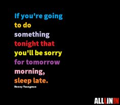 Funny quote about poor choices. Henny Youngman, Sleep Late, Something To Do, Choices, Funny Quotes, Funny Quites, Humorous Quotes, Cute Quotes, Funniest Quotes