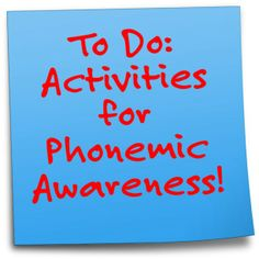 Don't forget!  Phonemic Awareness Activities!