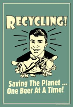 Saving the planet...one beer at a time!