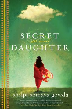 """""""Secret Daughter"""" by Shilpi Somaya Gowda. It's an emotional read… from 27 Tissues 