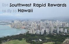 How to use Southwest Rapid Reward Points to Fly to Hawaii | The Mile Advisor