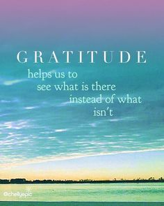 Gratitude helps us see what is there instead of what isn't. Embrace gratitu… Gratitude helps us see what is there instead of what isn't. Attitude Of Gratitude Quotes, Good Attitude Quotes, Positive Quotes, Gratitude Quotes Thankful, Gratitude Ideas, Gratitude Jar, Grateful Quotes, English Frases, Citation Love