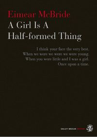 Eimear McBride's 'A Girl Is A Half-formed Thing'