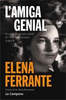 Ferrante, Elena. L'Amiga genial.Barcelona : La Campana, 2015
