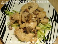 Chicken and mushrooms served on zucchini ribbons