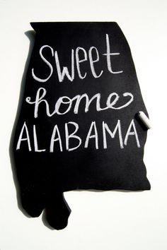 $35 Giving all proceeds from the sales of the Sweet Home Alabama chalkboard to the families in her community who have lost everything and to the relief efforts going on here.
