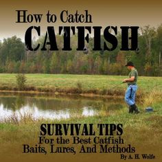 How To Catch Catfish - Survival Tips For The Best Catfish Baits, Lures, And Methods Crappie Fishing Tips, Catfish Fishing, Bass Fishing Lures, Fishing Life, Saltwater Fishing, Kayak Fishing, Cat Fishing, Fishing Stuff, Fishing Knots