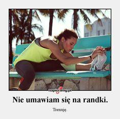 Nie umawiam się na randki. Trenuję. #motywacja #bieganie #trening