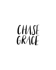 Beautiful Black and White Interior Design Inspiration - Graco - Ideas of Graco - Inspirational quote about grace: CHASE GRACE. Quotes Thoughts, Life Quotes Love, Words Quotes, Quotes To Live By, Me Quotes, Grace Quotes, Faith Quotes, The Words, Cool Words
