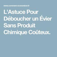 L'Astuce Pour Déboucher un Évier Sans Produit Chimique Coûteux.