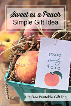"""Here is a super simple (and inexpensive) gift idea that anyone would love to get. Includes """"you're sweeter than a peach"""" free printable gift tag!"""