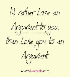 I'd rather lose an argument Some Quotes, Words Quotes, Wise Words, Quotes To Live By, Best Quotes, Sayings, Unforgettable Quotes, Say More, Favim