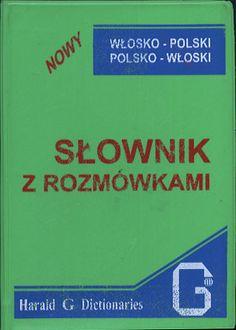 Słownik włosko-polski, polsko-włoski z rozmówkami, Hanna Cieśla, Harald G Dictionaries, 1997, http://www.antykwariat.nepo.pl/slownik-wloskopolski-polskowloski-z-rozmowkami-hanna-ciesla-p-13103.html