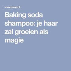 Baking soda shampoo: je haar zal groeien als magie