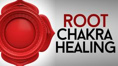 Root chakra healing tips!