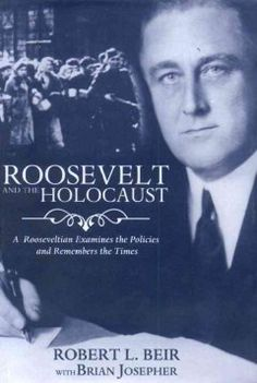 Roosevelt and the Holocaust : a Rooseveltian examines the policies and remembers the times