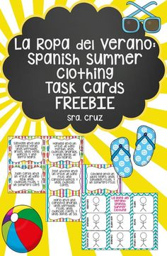 La Ropa del Verano: Spanish Summer Clothing Task Cards FREEBIE  This is a set of 8 task cards to practice summer clothing vocabulary in Spanish. Students use the task cards to draw what each person is wearing based on the description.  Ways to use this re