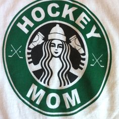 Hockey Mom needs her coffee! Most definitely!