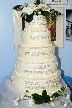 90Th Birthday Cake This is a cake for my grandmother who has great-great grandchildren. Each layer has a different cake and filling flavor...