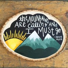 The Mountains are Calling and I must go! – Wood slice plaque- handlettering chalkboard art wood sign Source by etsy Wood Slice Crafts, Chalkboard Signs, Chalkboard Drawings, Chalkboard Lettering, The Mountains Are Calling, Kids Wood, Wood Ornaments, Wood Slices, Painting On Wood