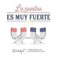 Me encanta que estemos tan pegaditos. What we have between us is so strong. I love being stuck to you like glue. #mrwonderfulshop #quotes #love