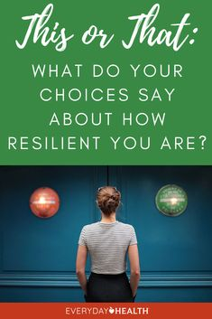 Learn what your choices say about your #resilience levels.