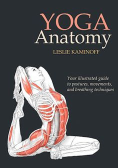 Yoga Anatomy---it'd be great to see what muscle groups i'm using in some of my favorite positions