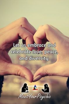 Let us embrace and celebrate love, peace, and diversity. Psychic Phone Reading 18779877792 #psychic #love #follow #nature #beautiful #meetyourpsychic https://meetyourpsychic.com/welcome1