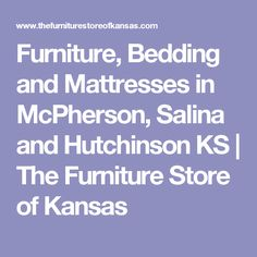 Furniture, Bedding And Mattresses In McPherson, Salina And Hutchinson KS |  The Furniture Store