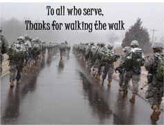 Military quotes To all who serve, thanks for walking the walk. To my dad, uncles, grandpa, and every great soldier of America Military Quotes, Military Mom, Army Mom, Army Life, Military Service, Military Veterans, Vietnam Veterans, Vietnam War, Military History