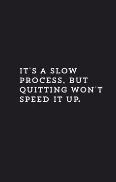 It may be a slow process, but keep going!