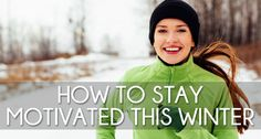 If you feel less motivated in the coming cold seasons, here are tips of how to stay active and maintain your healthy habits even when it is cold and dark outside.