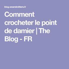 Comment crocheter le point de damier | The Blog - FR