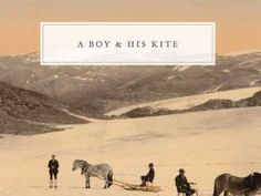 A Boy and His Kite - Till the End of Time