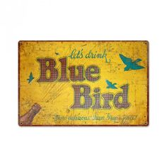 Vintage Blue Bird Drink Tin Sign 18 x 12 Inches Metal Walls, Metal Wall Art, Pub Signs, Vintage Metal Signs, Beer Bar, Blue Bird, Wall Decor, Birds, Retro