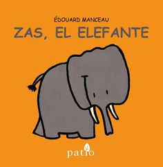 """Zas, el elefante"" - Édouard Manceau (Patio Editorial)"