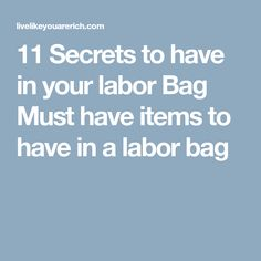 11 Secrets to have in your labor Bag Must have items to have in a labor bag