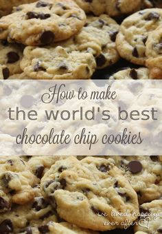 We Lived Happily Ever After: Tips & Easy Techniques for the BEST Chocolate Chip Cookies You Will Ever Have!