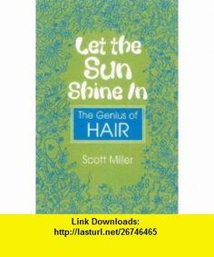 Let the Sun Shine in Scott Miller ,   ,  , ASIN: B001E0TTQ6 , tutorials , pdf , ebook , torrent , downloads , rapidshare , filesonic , hotfile , megaupload , fileserve