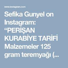 """Sefika Gunyel on Instagram: """"PERİŞAN KURABİYE TARİFİ Malzemeler  125 gram teremyağı (Oda sıcaklığında) 1 su bardağı pudra şekeri 1 çay bardağı sıvıyağ 2 yemek kaşığı…"""""""
