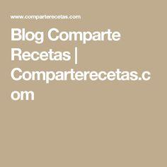 Blog Comparte Recetas | Comparterecetas.com Blog, Queso, Gratin, Cake Recipes, Meals, Deserts, Potatoes, Zucchini Burgers, Blogging