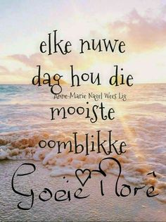 Good Morning Kisses, Good Morning Image Quotes, Good Morning Prayer, Good Morning Greetings, Good Night Quotes, Good Morning Good Night, Afrikaanse Quotes, Goeie More, Christian Messages
