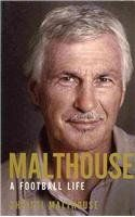 Malthouse: A Football Life  Biographies MALTHOUSE
