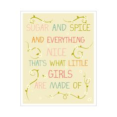 Sugar and Spice and Everything Nice... 11x14 inch print by Finny and Zook. $20.00, via Etsy.