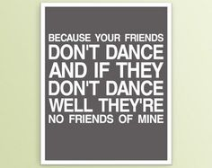 Safety Dance typography poster (Your Friends Dont Dance), lyrics art based on the song by Men Without Hats. A modern typography poster with white type Safety Dance, The Kinks, E Mc2, Dance Quotes, Just Dream, Thing 1, Typography Poster, Modern Typography, Just Dance